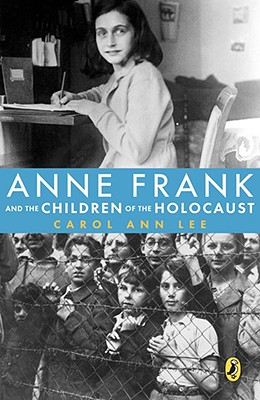 Anne Frank and the Children of the Holocaust By Lee, Carol Ann