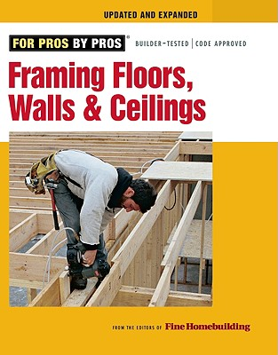 Framing Floors, Walls, and Ceilings By Taunton Press (COR)